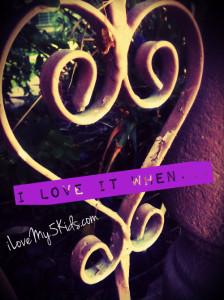 I love it when...