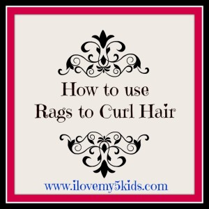 How to use Rags to Curl Hair