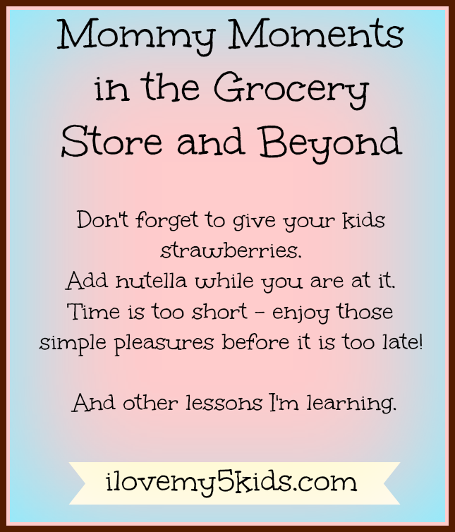 Mommy Moments in the Grocery Store and Beyond