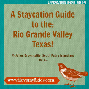 Staycation Ideas for McAllen Texas and the Rio Grande Valley