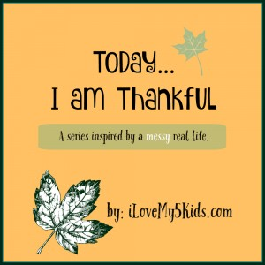 Today I am Thankful Series
