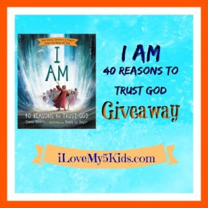 I AM, 40 reasons To Trust God plus giveaway